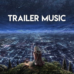 5 Epic Hybrid trailer music made with passion for movie